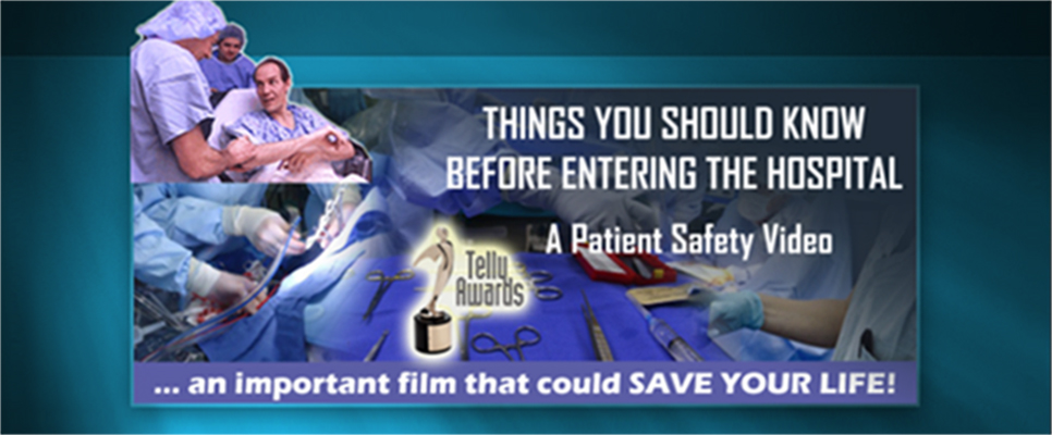 header image for patient safety video reads Things You Should Know Before Entering the Hospital A Patient Safety Video Telly Awards recognition